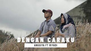 Gambar cover Dengan Caraku - Arasy feat Jodie Cover by Riyadi feat Anggita