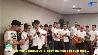Xuân trường và đồng đội HAGL hát để kết thúc mùa giải 2018 💝💝💝💝