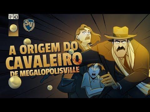 A ORIGEM DO CAVALEIRO DE MEGALÓPOLISVILLE - SOCIEDADE DA VIRTUDE