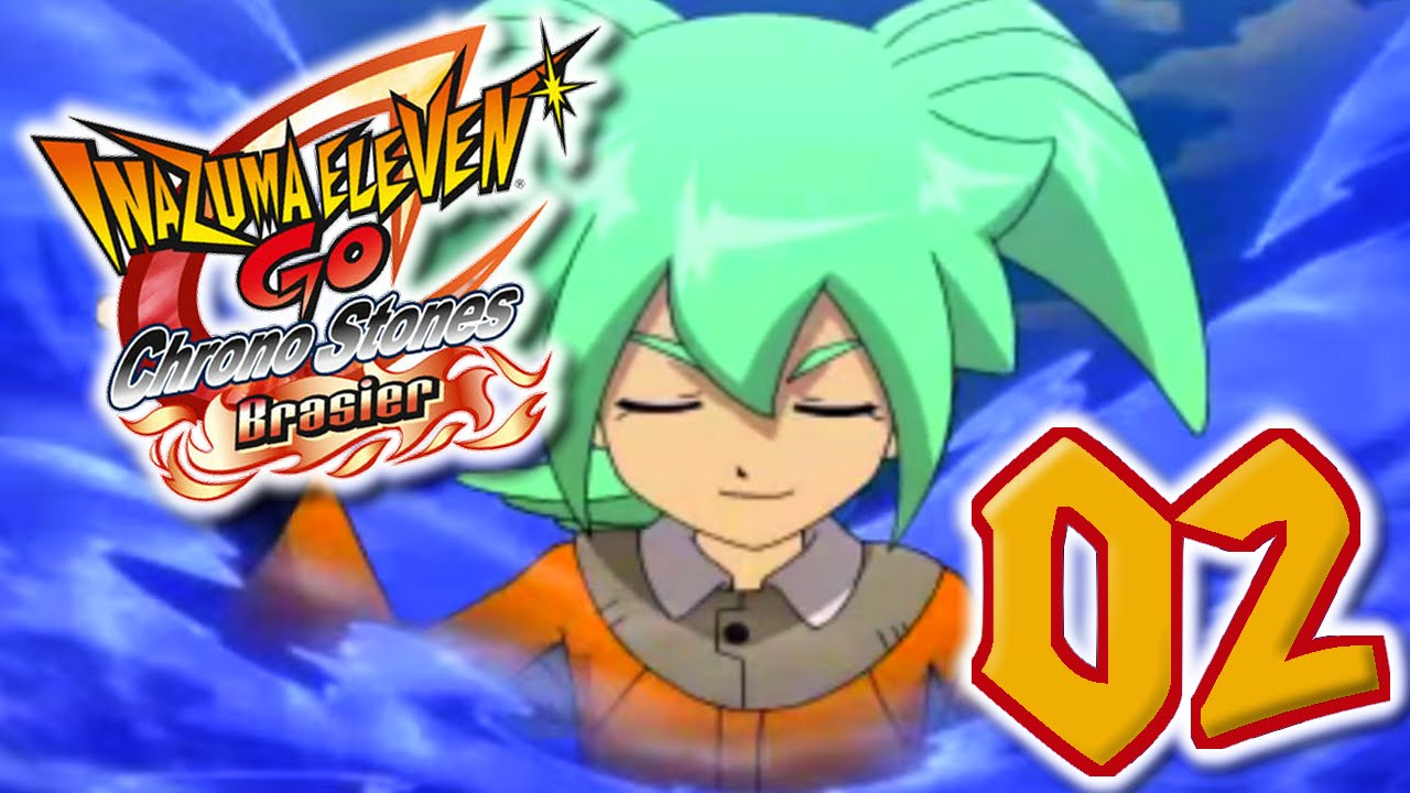 Let's Play Inazuma Eleven Go Chrono Stones Brasier FR #2 - Arion voyage dans le temps