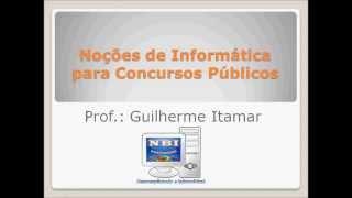 Noções de Informática para Concursos Públicos - Tema 1: Arquitetura de Computadores Aula 01