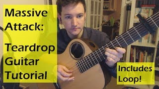 Massive Attack: Teardrop - Guitar Tutorial with Loop