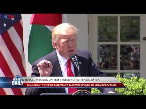 Breaking News: Israel Praises United States for Striking Syria - Apr. 7, 2017