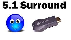 5.1 Surround Sound mit Chromecast oder Fire TV Stick