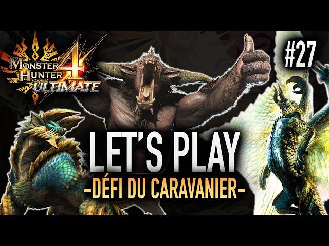 LE DEFI DU CARAVANIER - #27 Let's Play MH4U HD
