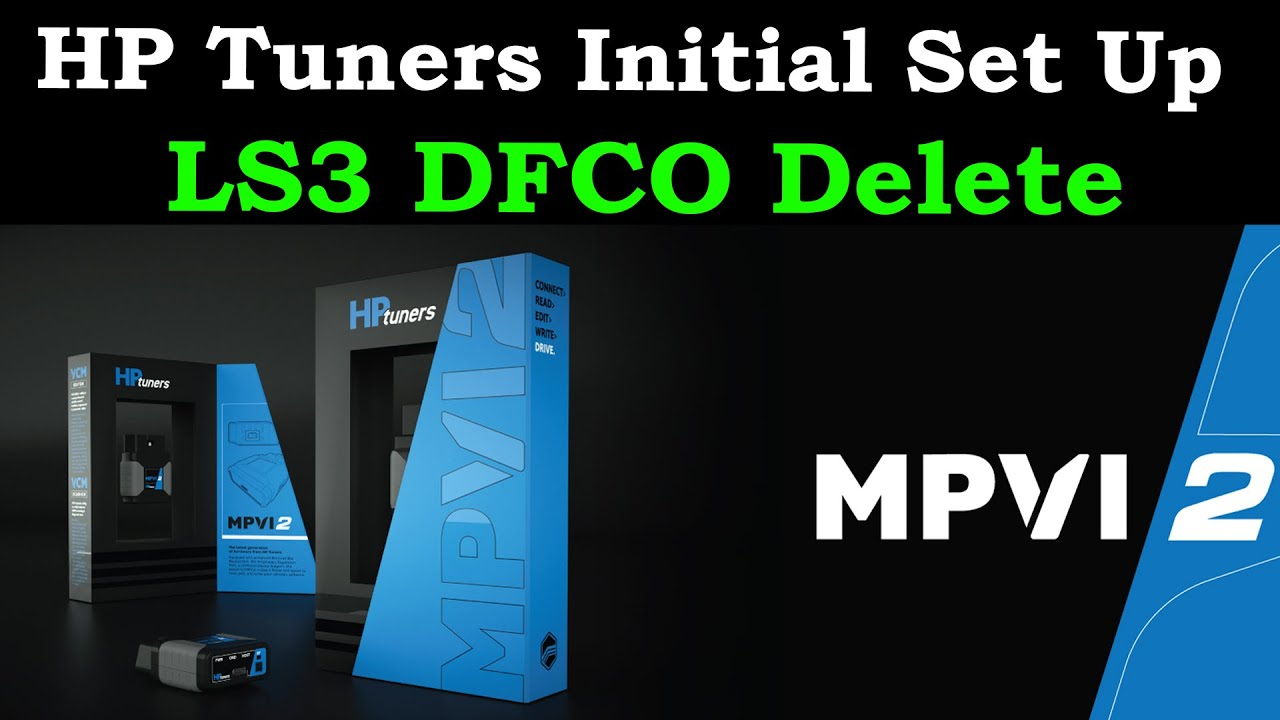 Download HP Tuners Set Up and LS3 DFCO Delete (Stop Decelerate Popping)