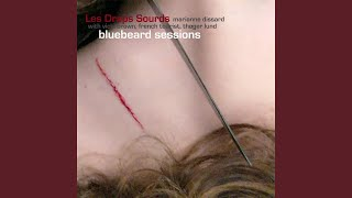 Les Draps Sourds #4 (Bluebeard Sessions)