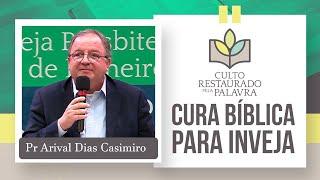 Cura bíblica para inveja | Restaurado pela palavra | Rev. Arival Dias Casimiro | IPP
