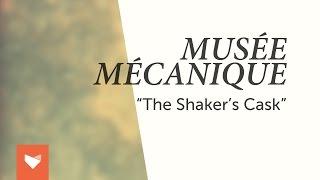 """Musée Mécanique - """"The Shaker"""