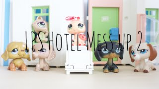 LPS Hotel Mess Up *Remake*
