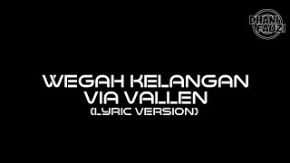 WEGAH KELANGAN - VIA VALLEN - LYRIC VERSION