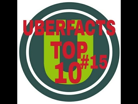 Uberfacts Top 10 #15