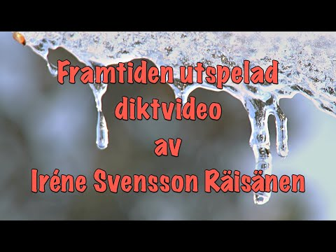 Framtiden utspelad diktvideo om klimatet av poeten Iréne Svensson Räisänen