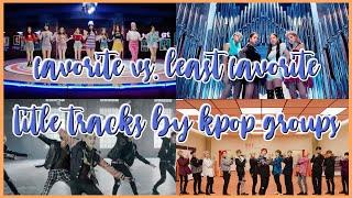 Favorite Vs. Least Favorite Title Track By K-Pop Groups