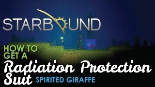 How to get a Radiation Protection Suit, Starbound Spirited Giraffe