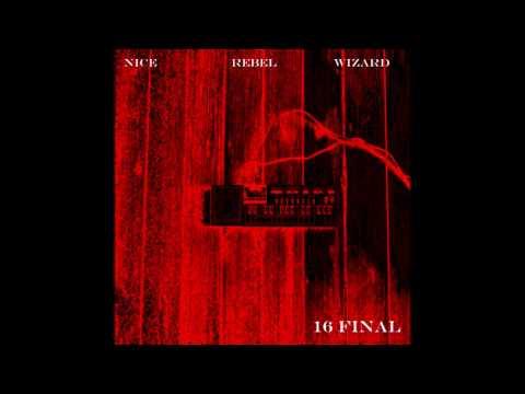16 Final - Nice Rebel Wizard (Full EP, 2012)