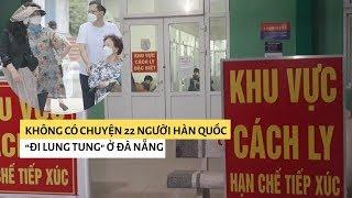 22 khách từ Hàn Quốc ngủ lại bệnh viện phổi Đà Nẵng vì không có khách sạn cách ly