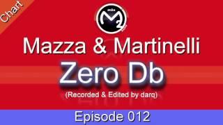 [M2O] Mazza & Martinelli - Zero Db Chart Episode 012 (Feb 28 2004)