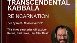 Kabbala of Reincarnation - Rabbi Menachem Wolf, Spiritgrow - Josef Kryss Center