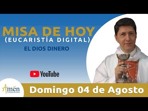𝗠𝗜𝗦𝗔-𝗗𝗘-𝗛𝗢𝗬-(eucaristía-digital)-𝗗𝗼𝗺𝗶𝗻𝗴𝗼-𝟬𝟰-𝗱𝗲-𝗔𝗴𝗼𝘀𝘁𝗼-𝗱𝗲-𝟮𝟬𝟭𝟵---padre-carlos-yepes