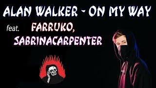 Alan Walker On My Way РУССКИЕ СУБТИТРЫ ПЕРЕВОД