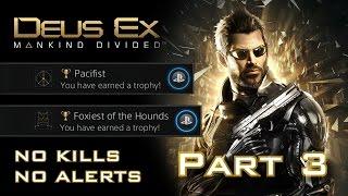Deus Ex: Mankind Divided - NO KILLS, NO ALERTS SPEEDRUN (PACIFIST + FOXIEST OF THE HOUNDS) (3/11)