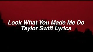 [3.26 MB] Look What You Made Me Do || Taylor Swift Lyrics
