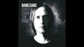 Bang Gang - Ghost From the Past (Official Audio)