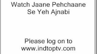 Watch Jaane Pehchaane Se Yeh Ajnabi   26th August