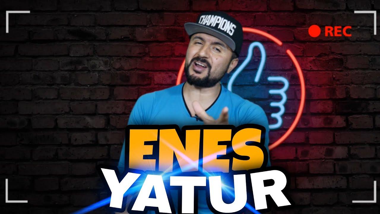 ENES YATUR   UYUTUBER