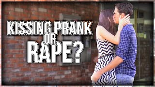 is this a kissing prank or rape
