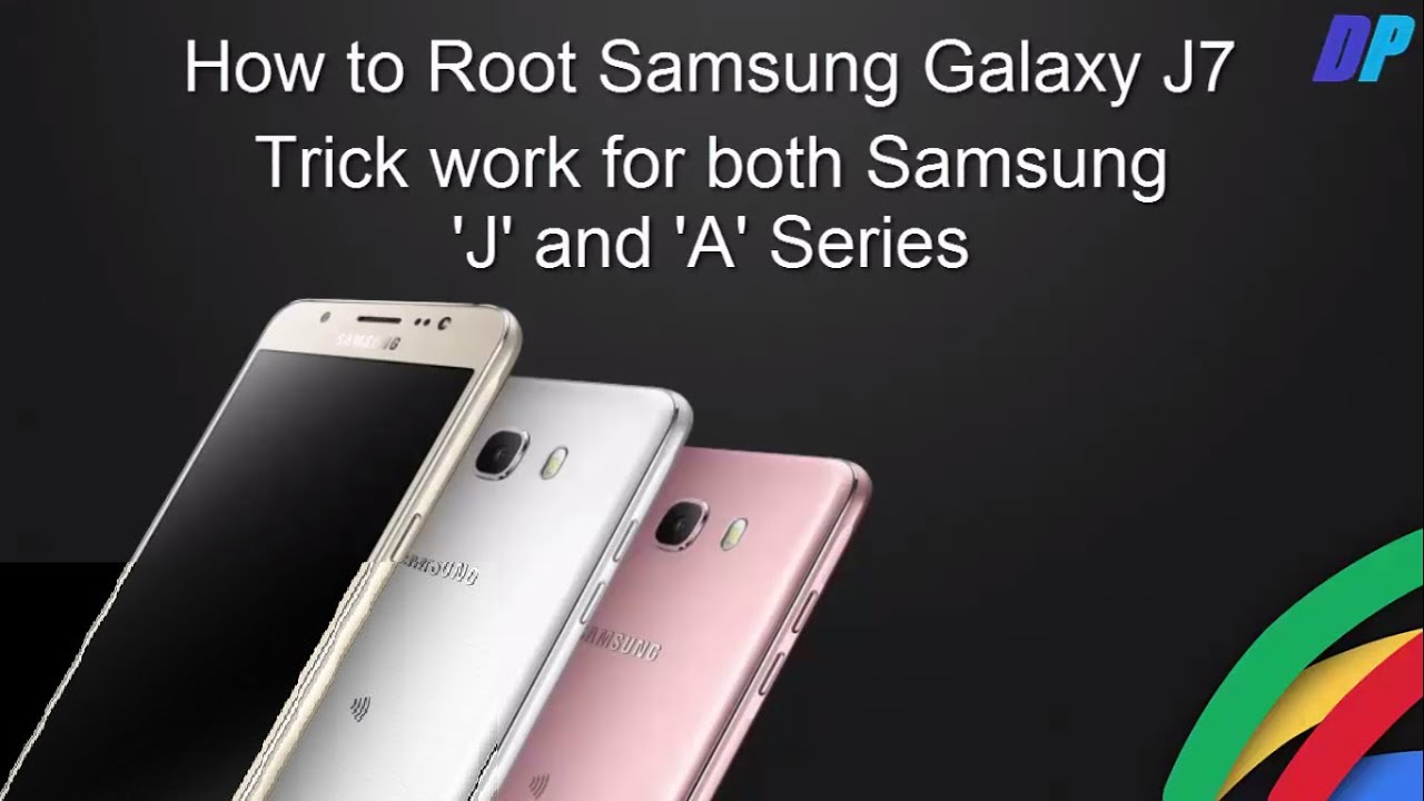 How to root samsung galaxy J7 | Works on 'J' and 'A' Series