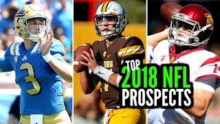 Top 2018 NFL Prospects: Josh Allen * Sam Darnold * Josh Rosen Free HD Video