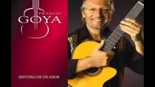 Francis Goya, Historia De Un Amor, Full Album
