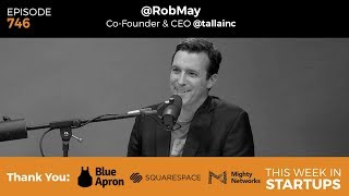 E746: Talla's Rob May on using AI &machine learning to automate HR &IT, bots, jobs, &verticalized AI