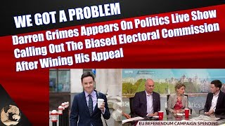 Darren Grimes Appears On Politics Live Show Calling Out The Biased Electoral Commission After Wining
