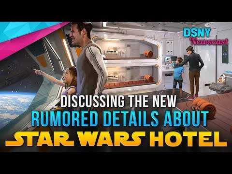 Discussing New Rumors about STAR WARS HOTEL at WDW - Disney News - 1/11/18
