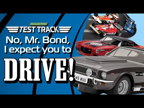 SCALEXTRIC | NO MR. BOND, I EXPECT YOU TO DRIVE!