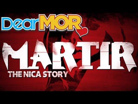 "Dear MOR: ""Martir"" The Nica Story 03-09-17"