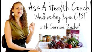 LIVE Health Wellness Q&A- Ask a Health Coach! Weight Loss, Fitness, ASMR, Nutrition | Corrina Rachel