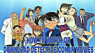 How To Download Detective Conan All movies in your mobile easily