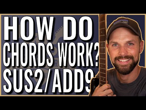 how-do-chords-work?-sus2-add9-guitar-chords-explained