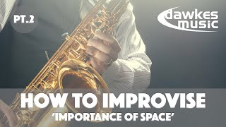 How To Improvise Jazz - Lesson 2 | Leaving Space in your Solos