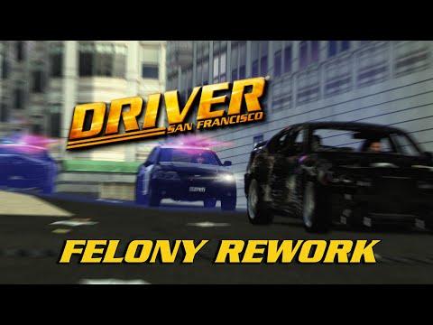 Driver: San Francisco - Felony Rework Mod