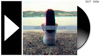 I.AM.ONE - Your Love (Radio Edit)