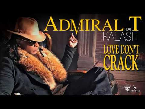 Admiral T feat Kalash - Love Don't Crack