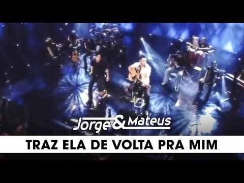 Jorge & Mateus - Traz Ela de Volta Pra Mim - [DVD Ao Vivo Em Goiânia] - (Clipe Oficial)