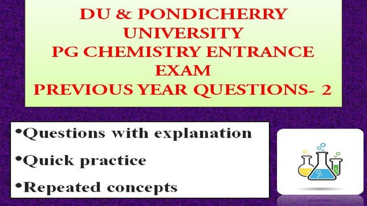 DU & PONDICHERRY UNIVERSITY MSC CHEMISTRY ENTRANCE EXAM QUESTIONS PREVIOUS  DISCUSSION