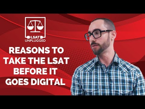 Why You Need To Take The LSAT Before It Goes Digital In 2019