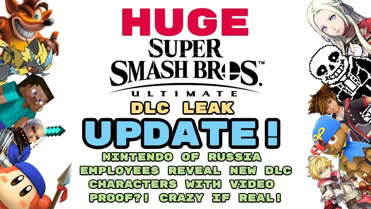 HUGE Smash Ultimate LEAK UPDATE | NINTENDO OF RUSSIA EMPLOYEE LEAKS